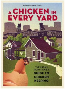 A Chicken In Every Yard by Robert and Hannah Lit