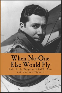 Col. C. J. Tippett draft cover for his memoir about his aviation pioneering life